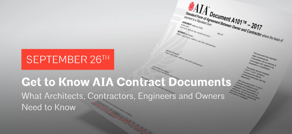 Get to Know AIA Contract Documents: What Architects, Contractors, Engineers  and Owners Need to Know